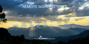 remote working - create a digital workplace